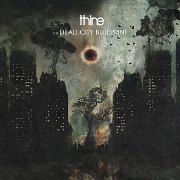 Review thine the dead city blueprint peaceville 2014 its been about 12 years since the last album from thinethe 2002 masterpiece in therapyso at least for me the dead city blueprint once again from malvernweather Images